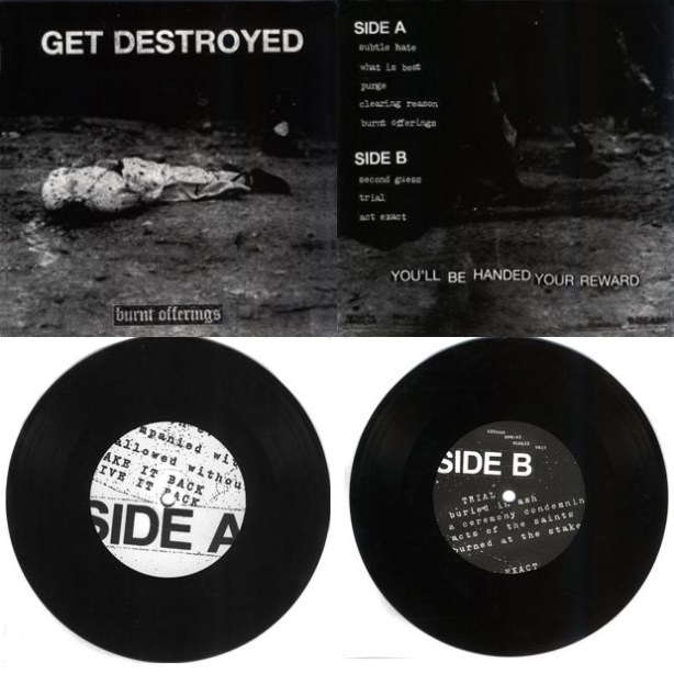GET DESTROYED – BURNT OFFERINGS 7' (GIVE PRAISE RECORDS, 2010)