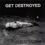GET DESTROYED - Give Praise Records