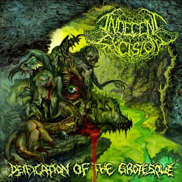 Indecent Excision Deification Of The Grotesque 2011 Italy Brutal Death Metal Grindethic Records