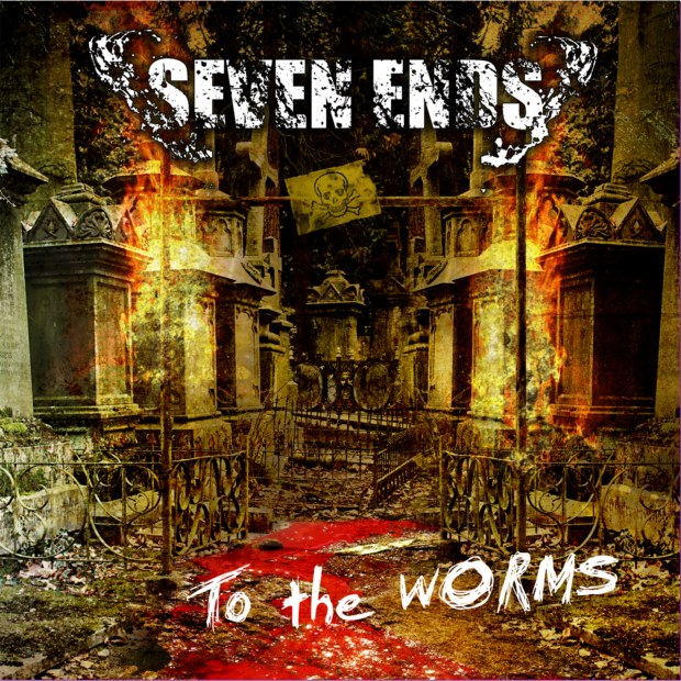 Seven Ends - To The Worms (2012)