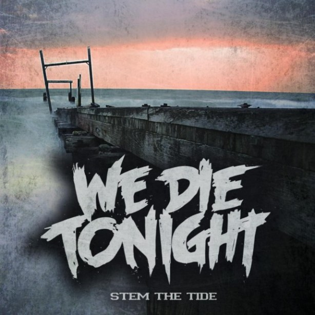 We Die Tonight Stem The Tide - Deadwebzine Ukraine